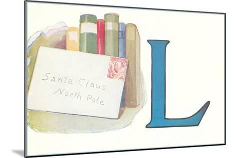 L, Letter to Santa Claus--Mounted Art Print
