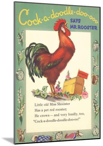 Cock-a-doodle-doo Says Rooster--Mounted Art Print