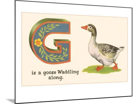 G is a Goose--Mounted Art Print