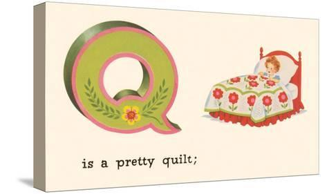 Q is a Pretty Quilt--Stretched Canvas Print