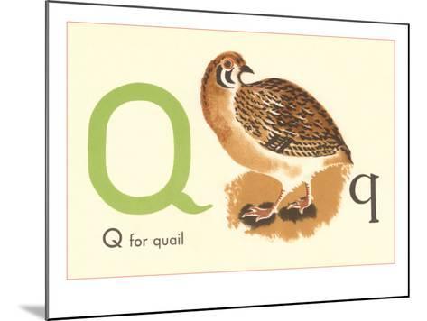 Q is for Quail--Mounted Art Print