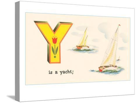 Y is a Yacht--Stretched Canvas Print