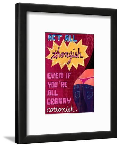 Act All Thongish--Framed Art Print