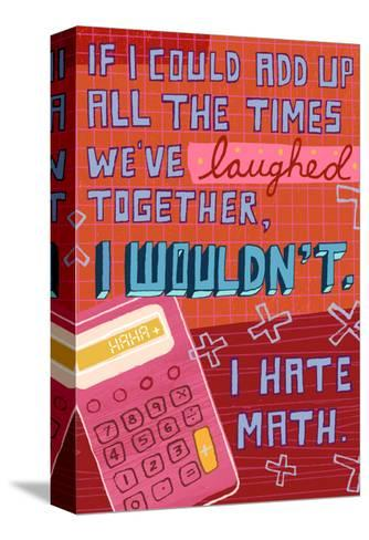 I Hate Math--Stretched Canvas Print