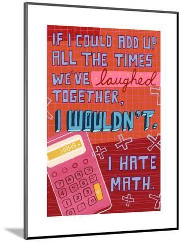 I Hate Math--Mounted Art Print
