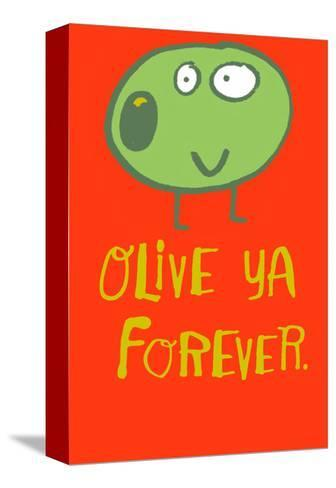Olive Ya Forever--Stretched Canvas Print