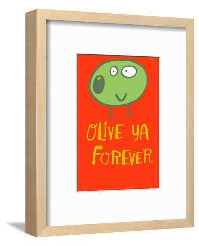 Olive Ya Forever--Framed Art Print