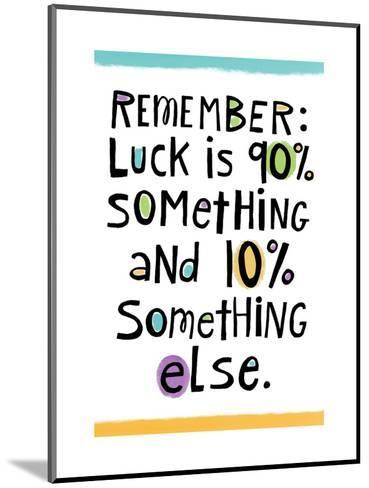 Luck--Mounted Art Print