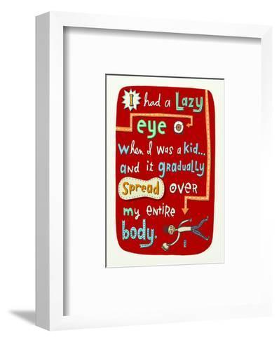 Lazy Eye, Lazy Body--Framed Art Print