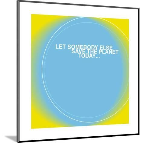 Save the Planet--Mounted Art Print