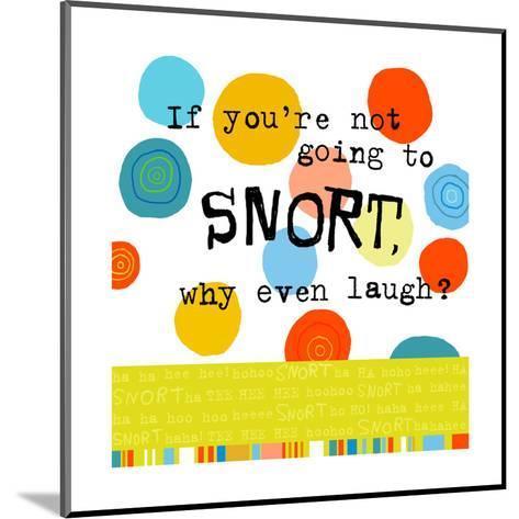 Snort Laugh--Mounted Art Print