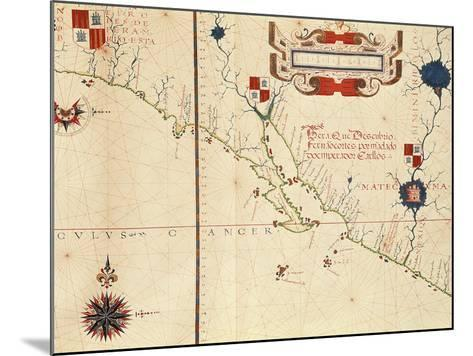Lower California and West Coast of Mexico, Hydrographic Atlas of 1571 by Fernan Vaz Dourado--Mounted Giclee Print