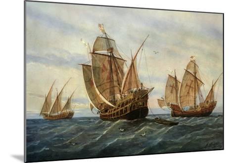 Caravels of Christopher Columbus, 1451-1506 Italian (Genoese) Explorer-Rafael Monleon Y Torres-Mounted Giclee Print