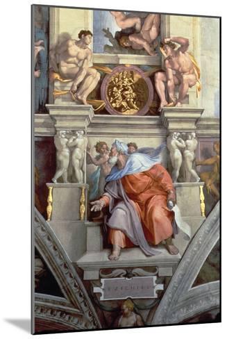 Sistine Chapel Ceiling: the Prophet Ezekiel, 1510-Michelangelo Buonarroti-Mounted Giclee Print