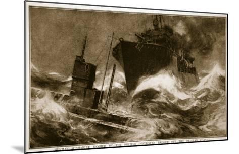 German Submarine Rammed by the British Destroyer Badger Off the Belgian Coast, 1914-19--Mounted Giclee Print