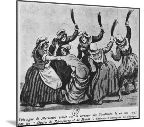 Theroigne De Mericourt Whipped by a Group of Parisian Jacobin Women, 16th May 1793--Mounted Giclee Print