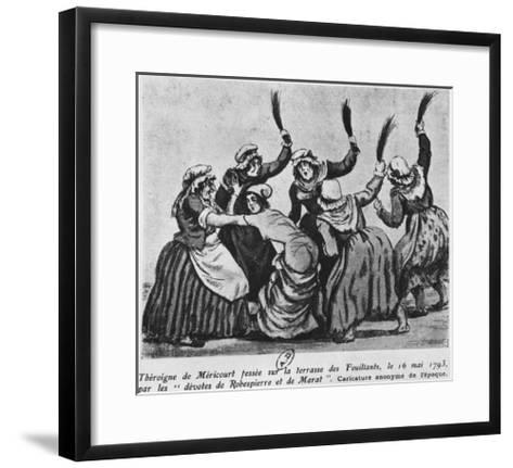 Theroigne De Mericourt Whipped by a Group of Parisian Jacobin Women, 16th May 1793--Framed Art Print