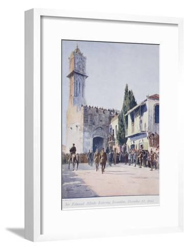 The Deliverers of Jersualem: Sir Edmund Allenby's Historic Entry into the Holy City, 1914-19--Framed Art Print
