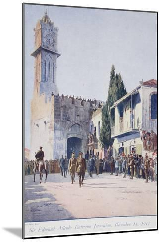 The Deliverers of Jersualem: Sir Edmund Allenby's Historic Entry into the Holy City, 1914-19--Mounted Giclee Print