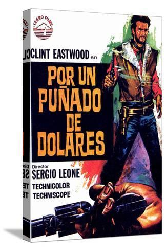 A Fistful of Dollars, Spanish Movie Poster, 1964--Stretched Canvas Print