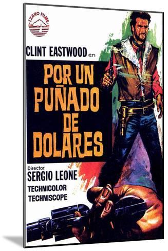 A Fistful of Dollars, Spanish Movie Poster, 1964--Mounted Art Print