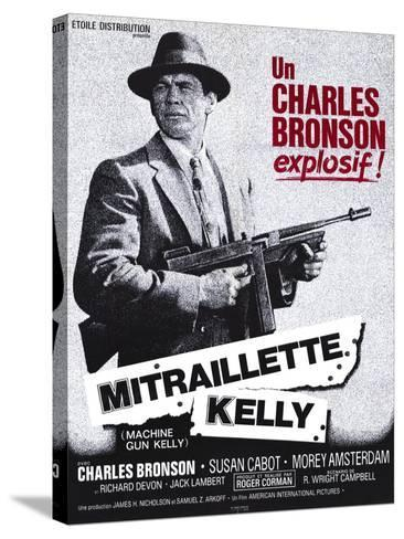 Machine Gun Kelly, French Movie Poster, 1958--Stretched Canvas Print