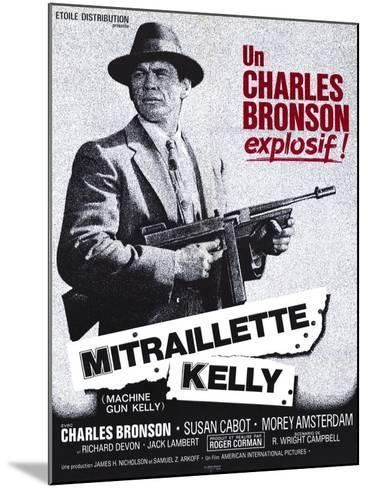Machine Gun Kelly, French Movie Poster, 1958--Mounted Art Print