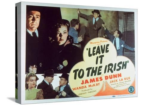 Leave It to the Irish, 1944--Stretched Canvas Print