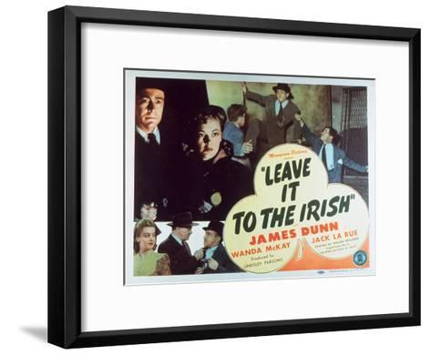 Leave It to the Irish, 1944--Framed Art Print