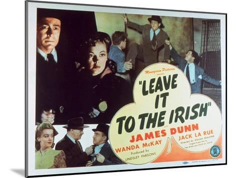 Leave It to the Irish, 1944--Mounted Art Print