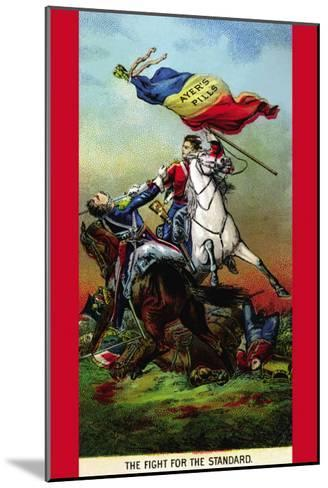 Ayer's Pills - The Fight For The Standard--Mounted Art Print