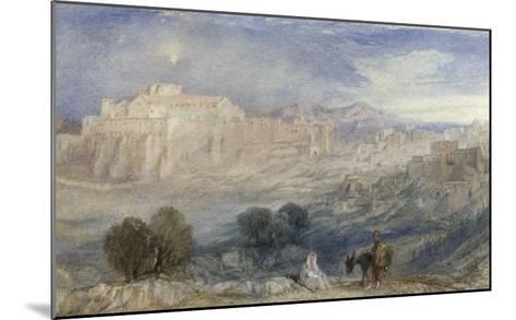 Bethlehem - The Flight into Egypt, c.1833-1836-J^ M^ W^ Turner-Mounted Giclee Print