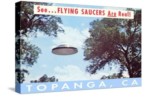 Flying Saucers Are Real in Topanga, Los Angeles, California--Stretched Canvas Print
