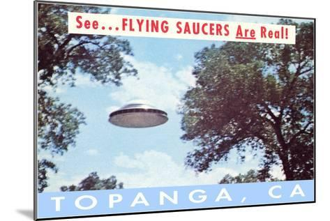 Flying Saucers Are Real in Topanga, Los Angeles, California--Mounted Art Print
