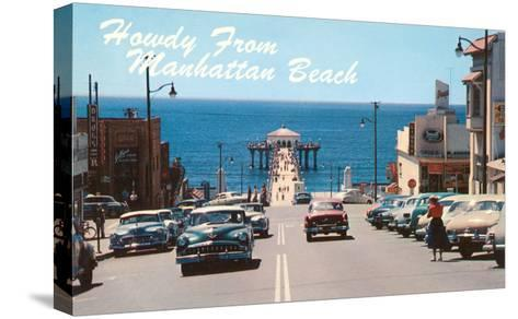Howdy from Manhattan Beach, California--Stretched Canvas Print