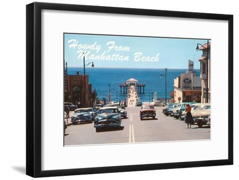Howdy from Manhattan Beach, California--Framed Art Print
