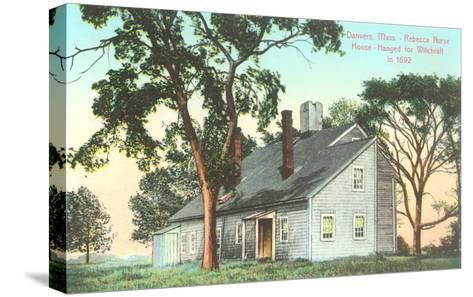 Rebecca Nurse House, Hanged for Witchcraft in 1692, Danvers, Mass--Stretched Canvas Print