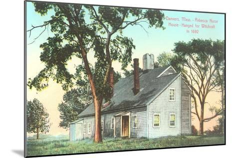 Rebecca Nurse House, Hanged for Witchcraft in 1692, Danvers, Mass--Mounted Art Print