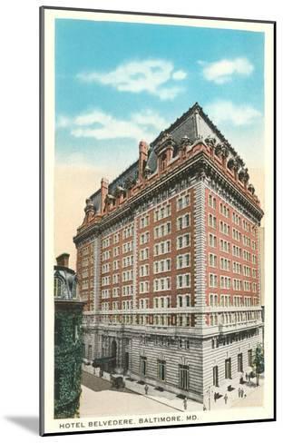 Hotel Belvedere, Baltimore, Maryland--Mounted Art Print