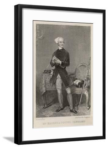 Dr. Pangloss, Played by Mr. Harley in the Stage Version--Framed Art Print