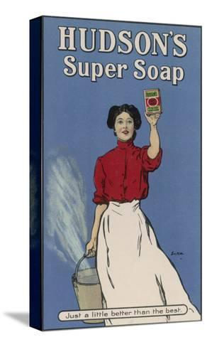 Hudson's Super Soap - Just a Little Better Than the Rest--Stretched Canvas Print