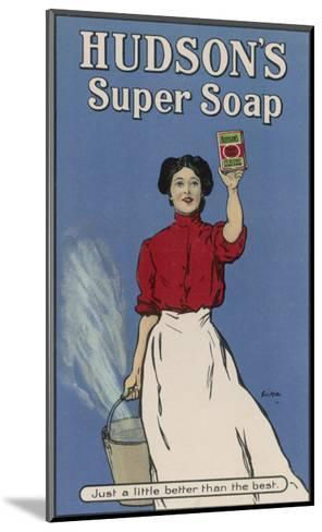 Hudson's Super Soap - Just a Little Better Than the Rest--Mounted Giclee Print
