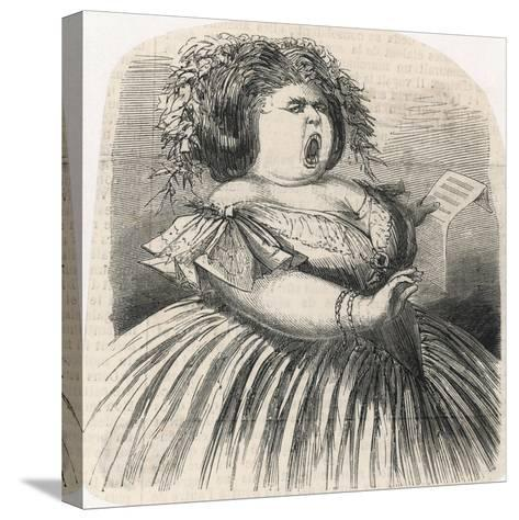 til the Fat Lady Sings--Stretched Canvas Print