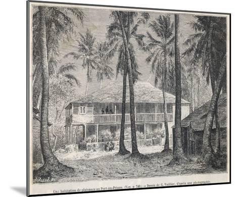The Plantation House at Port- Au-Prince--Mounted Giclee Print