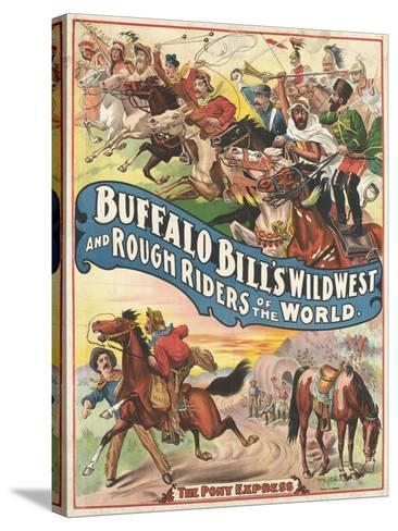 Buffalo Bill's wild west and rough riders--Stretched Canvas Print