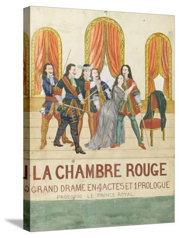 La chambre rouge, grand drame en 4 actes et 1 prologue, prologue le price royal--Stretched Canvas Print