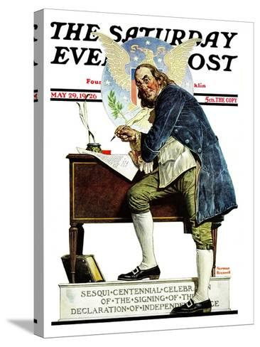 """Independence"" or ""Ben Franklin"" Saturday Evening Post Cover, May 29,1926-Norman Rockwell-Stretched Canvas Print"