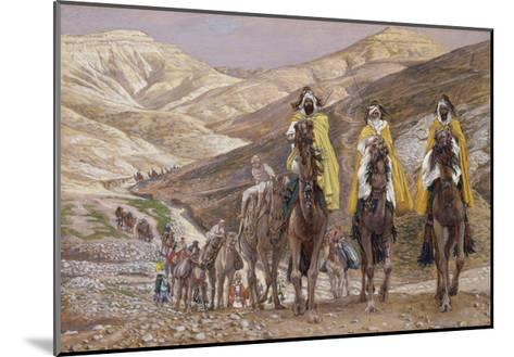 The Wise Men Journeying to Bethlehem, Illustration for 'The Life of Christ', C.1886-94-James Tissot-Mounted Giclee Print