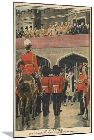 England, Proclamation of the New King George V-French School-Mounted Giclee Print