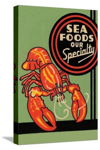 Sea Foods Our Specialty--Stretched Canvas Print